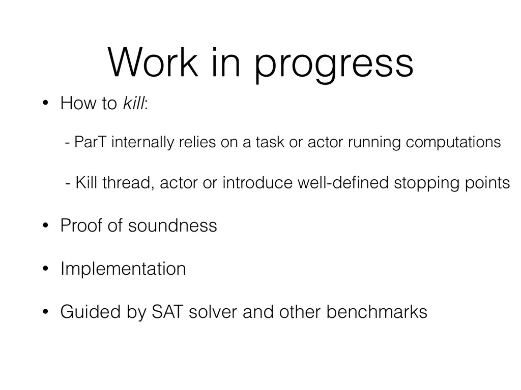 Work in progress • How to kill: • Proof of soun...