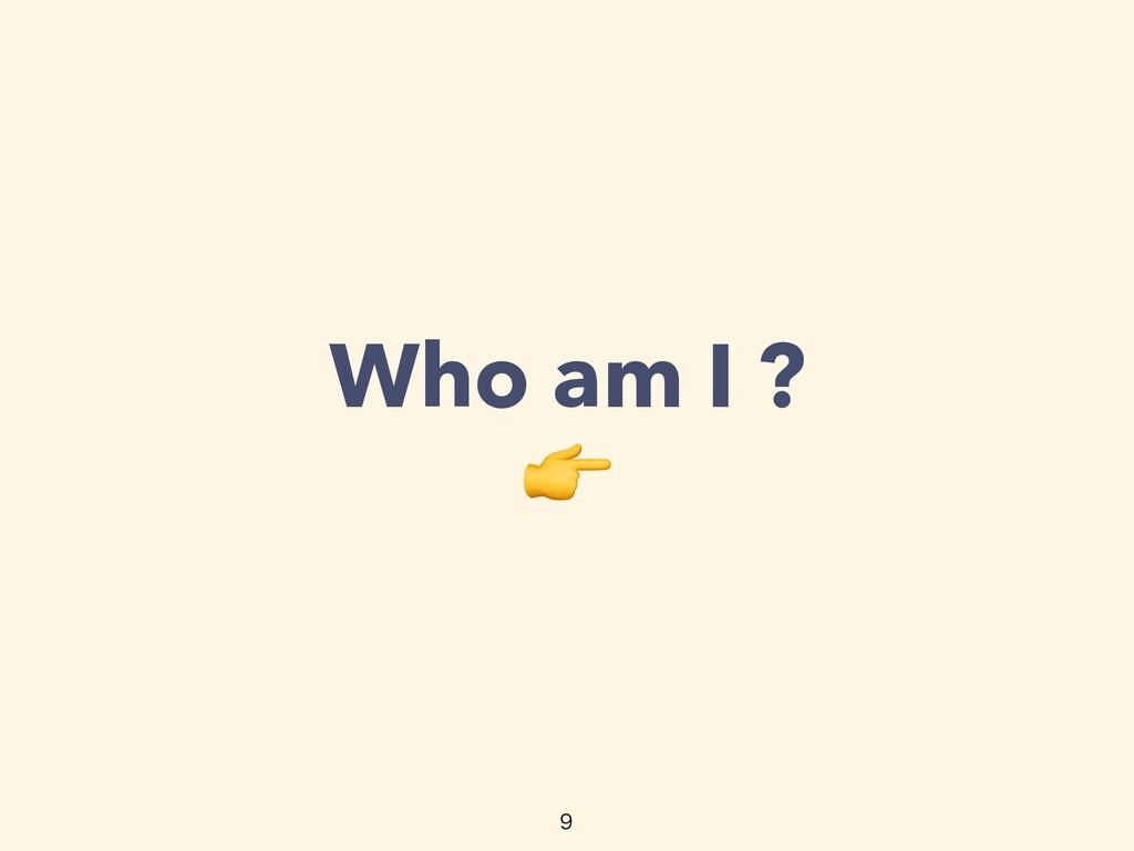 Who am I ?   👉