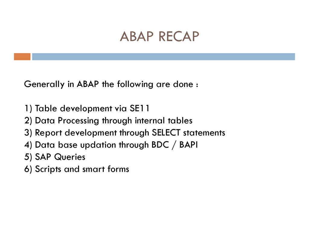 ABAP RECAP Generally in ABAP the following are ...