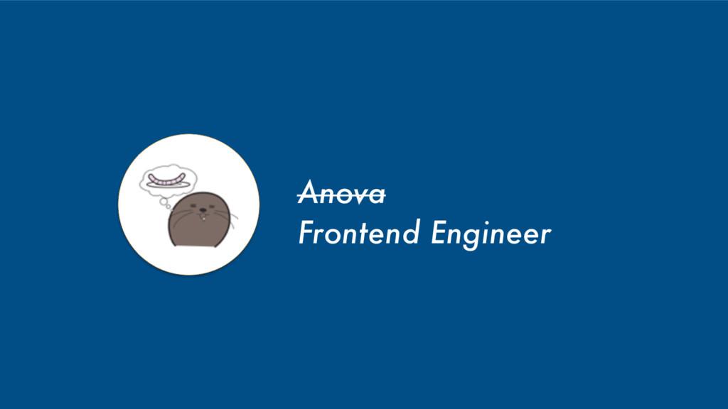 Anova Frontend Engineer
