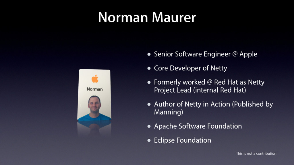 Norman Maurer Senior Software Engineer @ Apple ...
