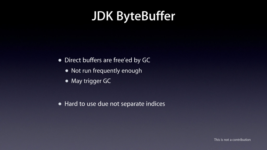 JDK ByteBuffer Direct buffers are free'ed by GC...