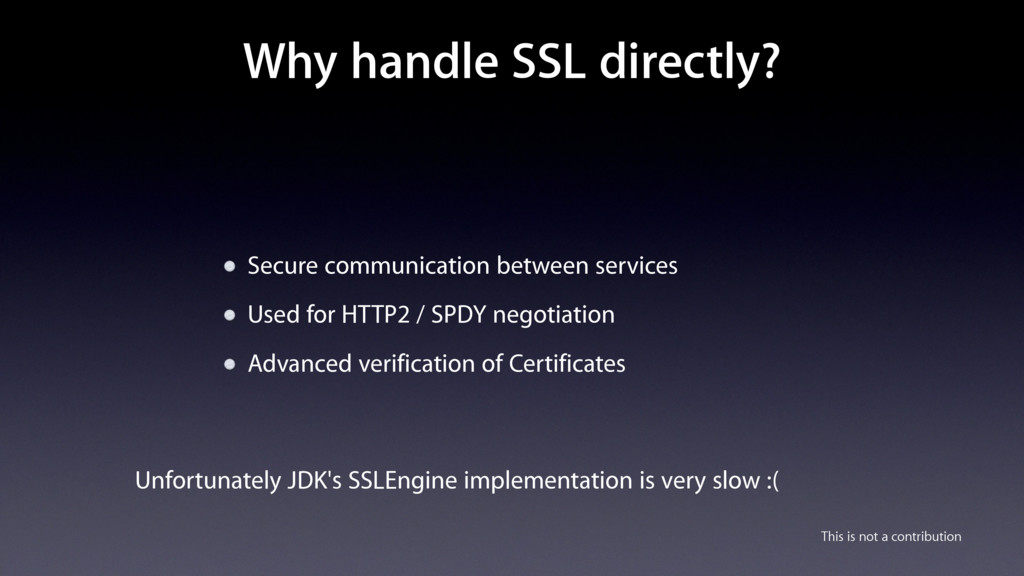 Why handle SSL directly? Secure communication b...
