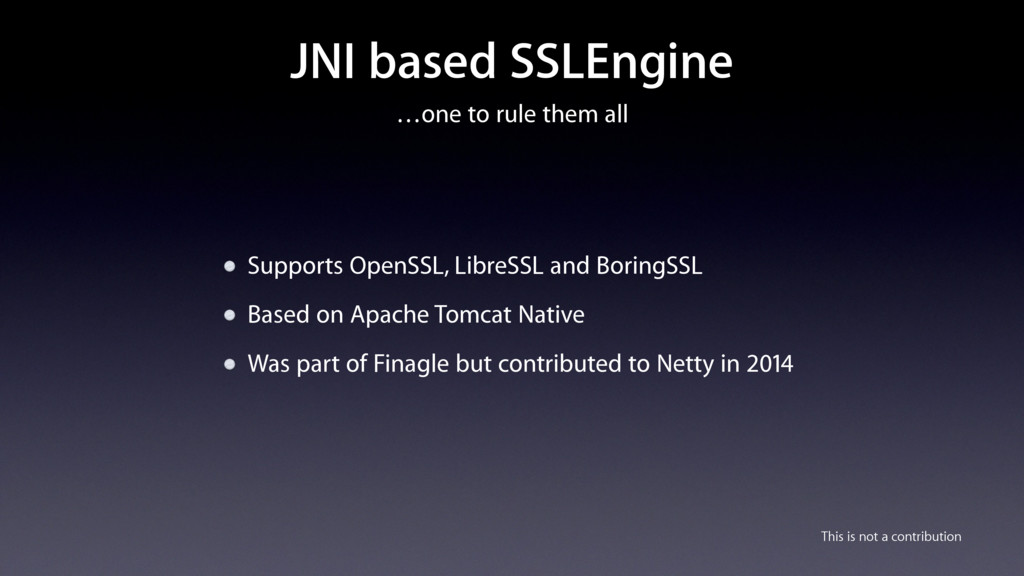 …one to rule them all JNI based SSLEngine Suppo...