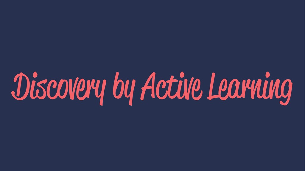 Discovery by Active Learning