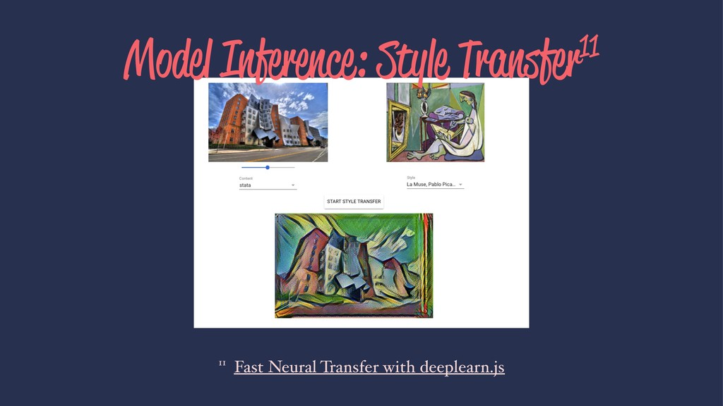 Model Inference: Style Transfer11 11 Fast Neura...