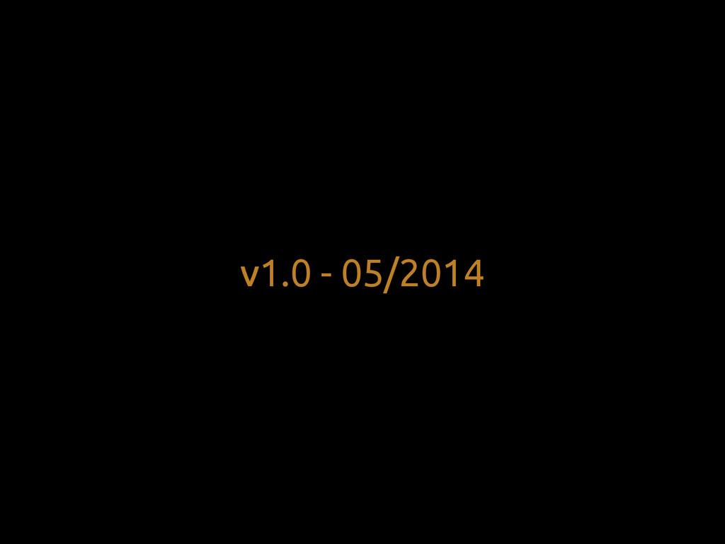 v1.0 - 05/2014