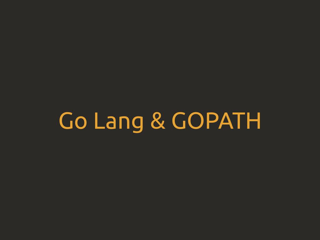 Go Lang & GOPATH