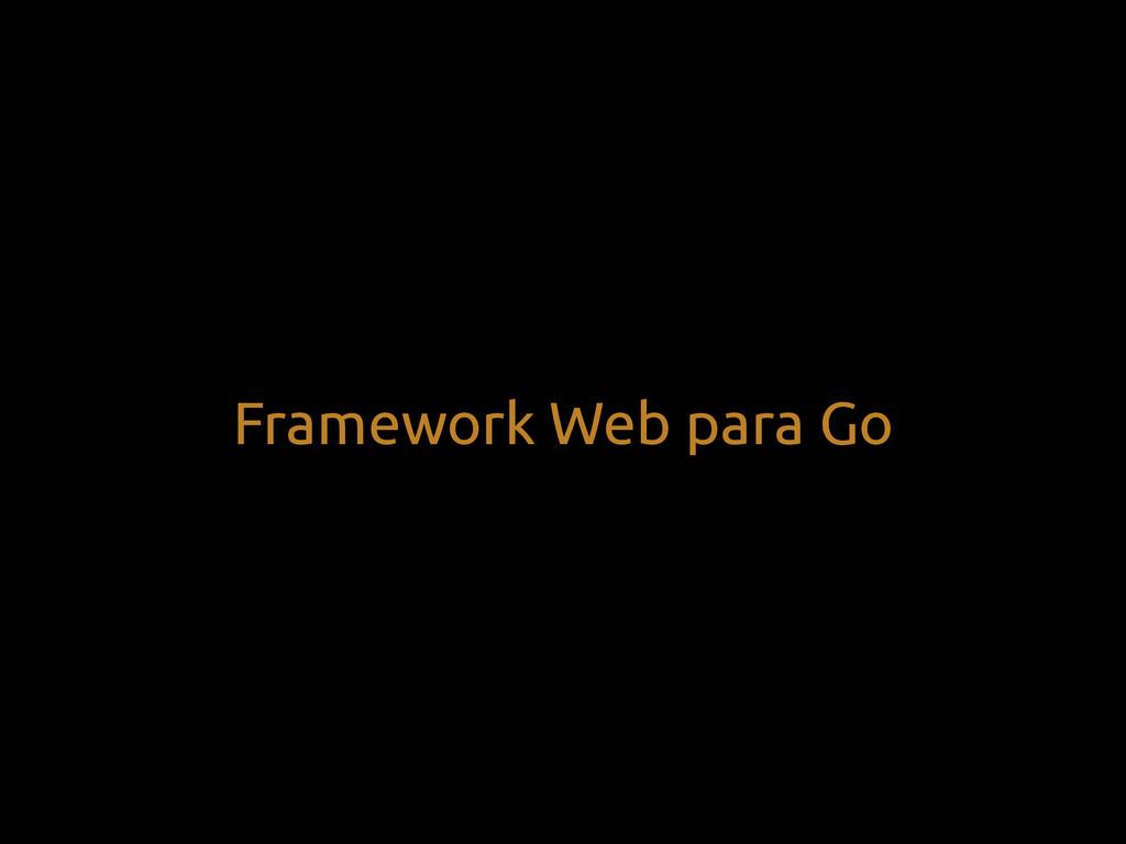 Framework Web para Go