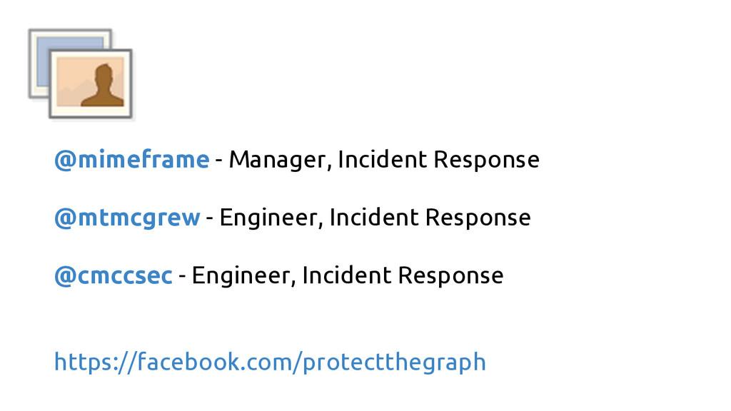 @mimeframe - Manager, Incident Response @mtmcgr...