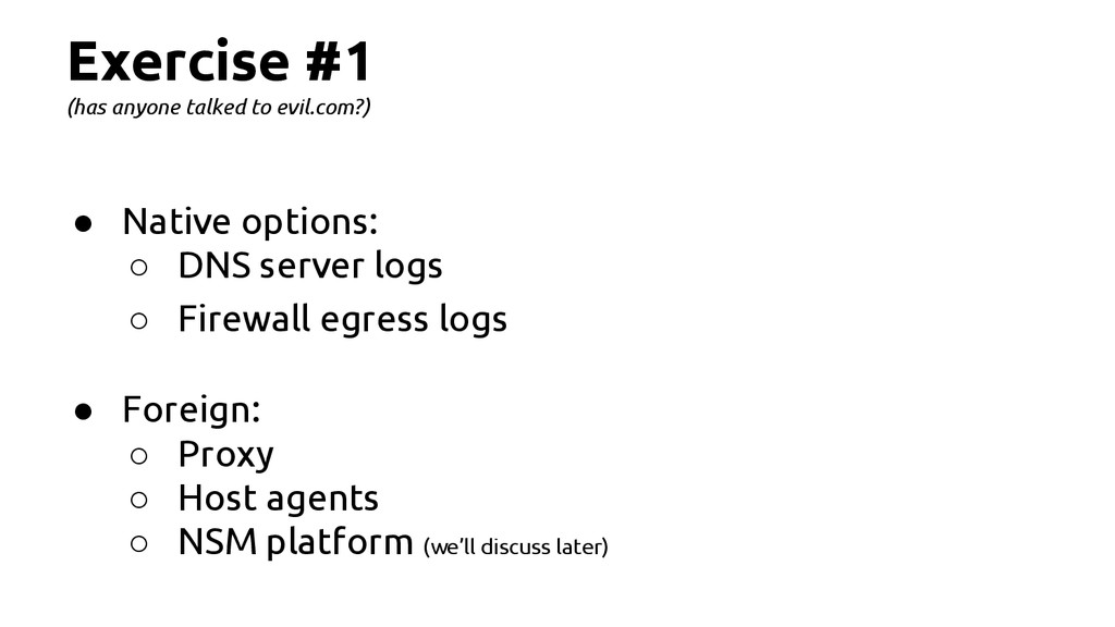 Exercise #1 (has anyone talked to evil.com?) ● ...