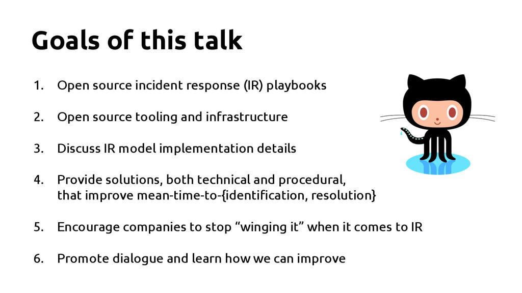 Goals of this talk 1. Open source incident resp...