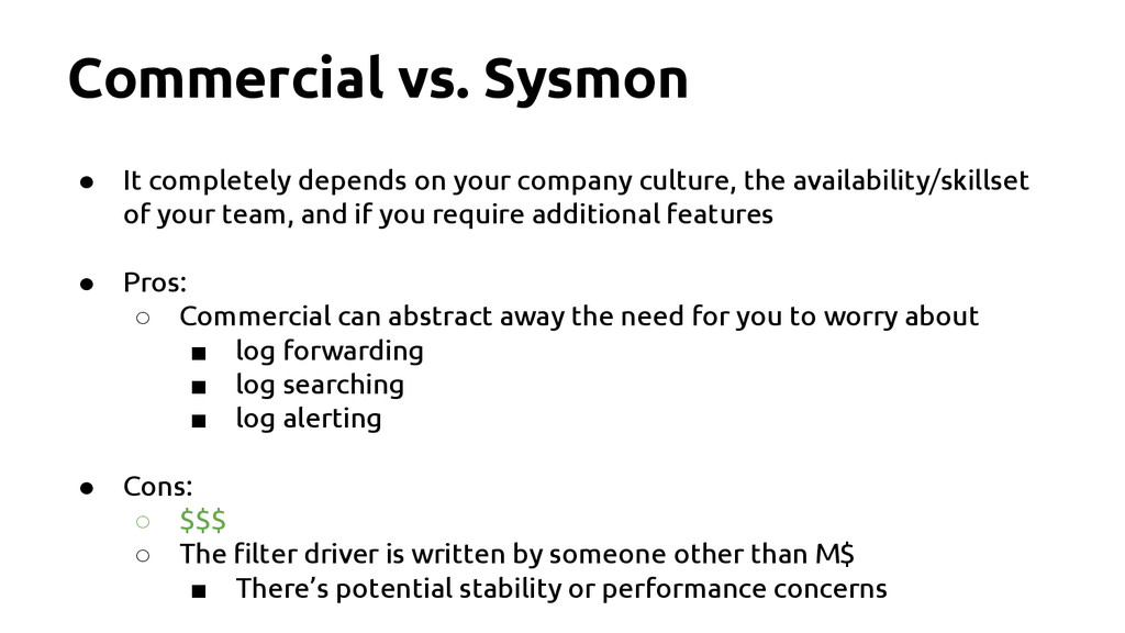 Commercial vs. Sysmon ● It completely depends o...