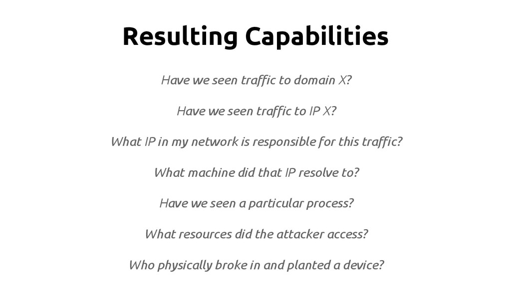 Resulting Capabilities Have we seen traffic to ...