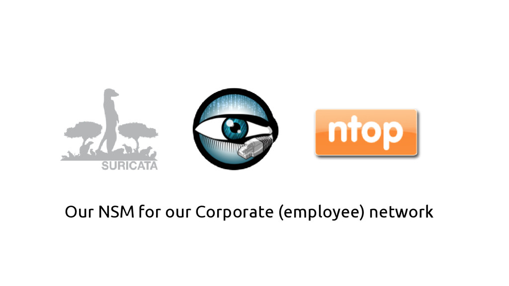Our NSM for our Corporate (employee) network