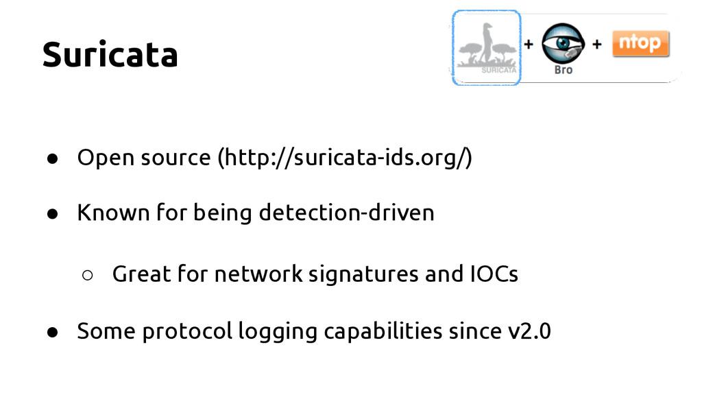 Suricata ● Open source (http://suricata-ids.org...
