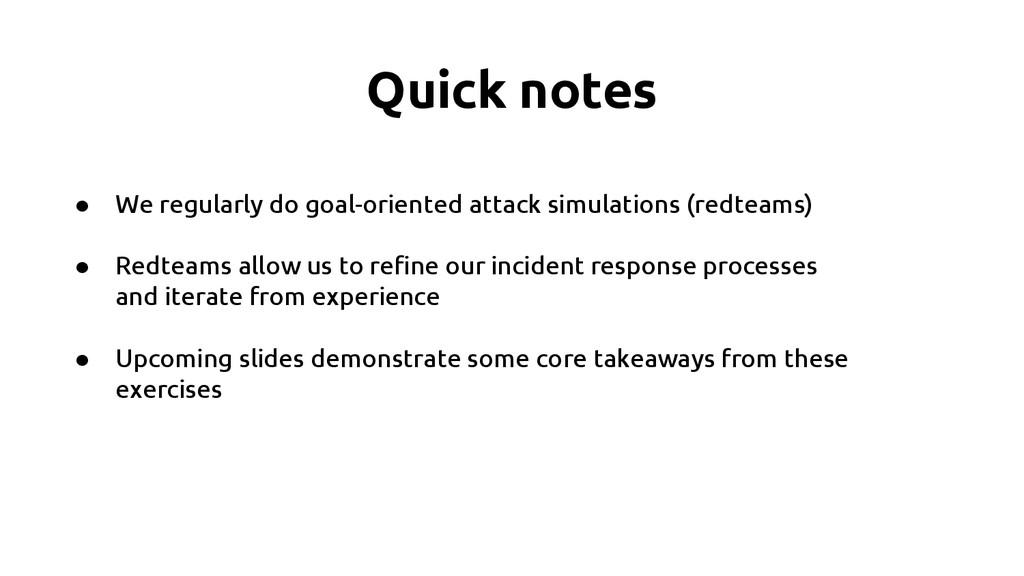Quick notes ● We regularly do goal-oriented att...