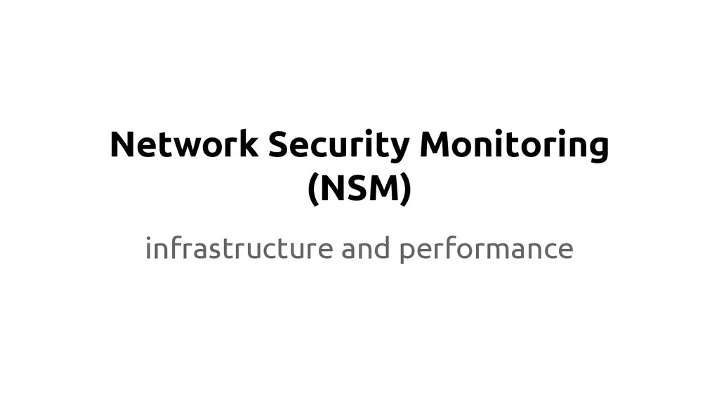 Network Security Monitoring (NSM) infrastructur...