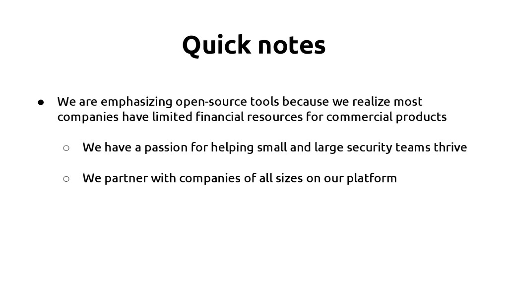 Quick notes ● We are emphasizing open-source to...