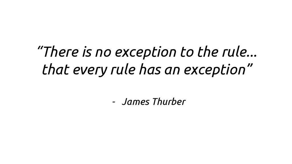 """""""There is no exception to the rule... that ever..."""