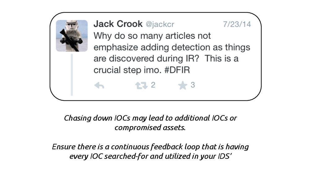 Chasing down IOCs may lead to additional IOCs o...