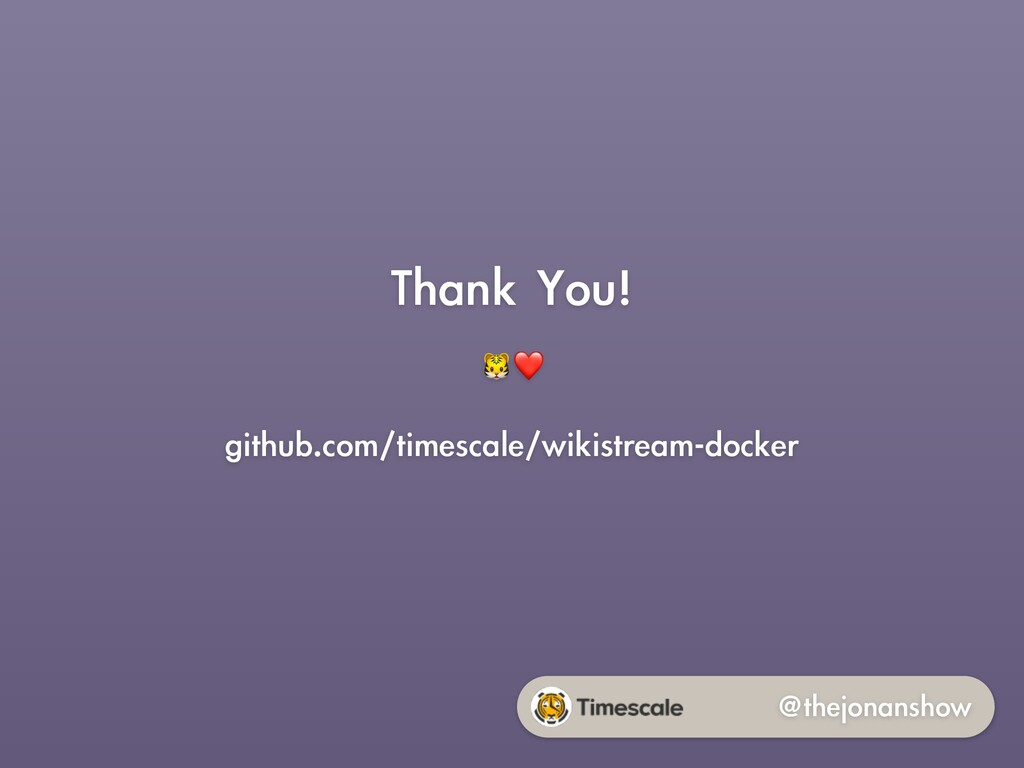 @thejonanshow Thank You! ❤ github.com/timescale...