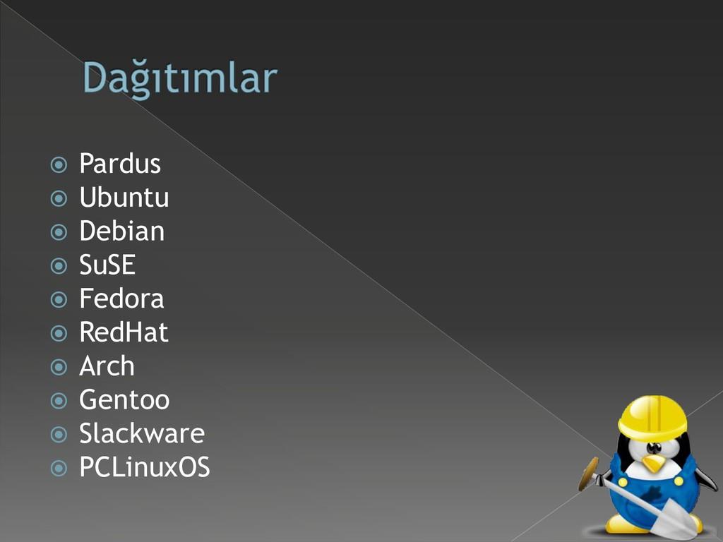  Pardus  Ubuntu  Debian  SuSE  Fedora  Re...