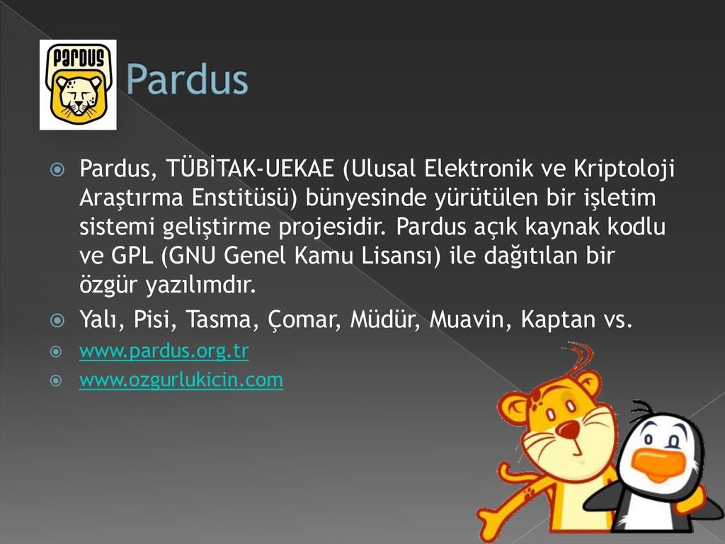  Pardus, TÜBİTAK-UEKAE (Ulusal Elektronik ve K...