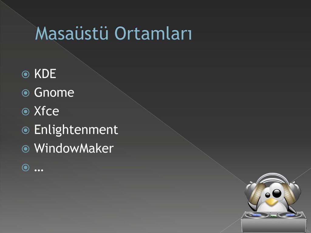  KDE  Gnome  Xfce  Enlightenment  WindowMa...