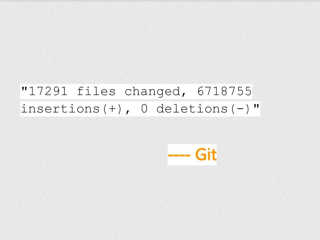 "---- Git ""17291 files changed, 6718755 insertio..."
