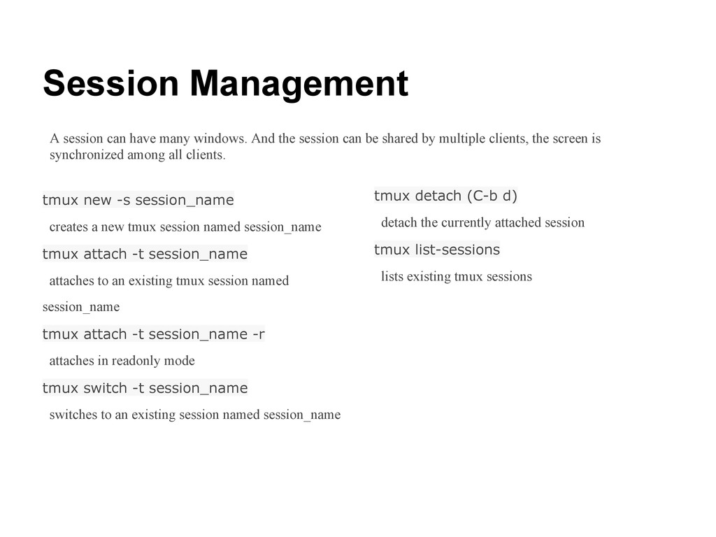 Session Management tmux new -s session_name cre...