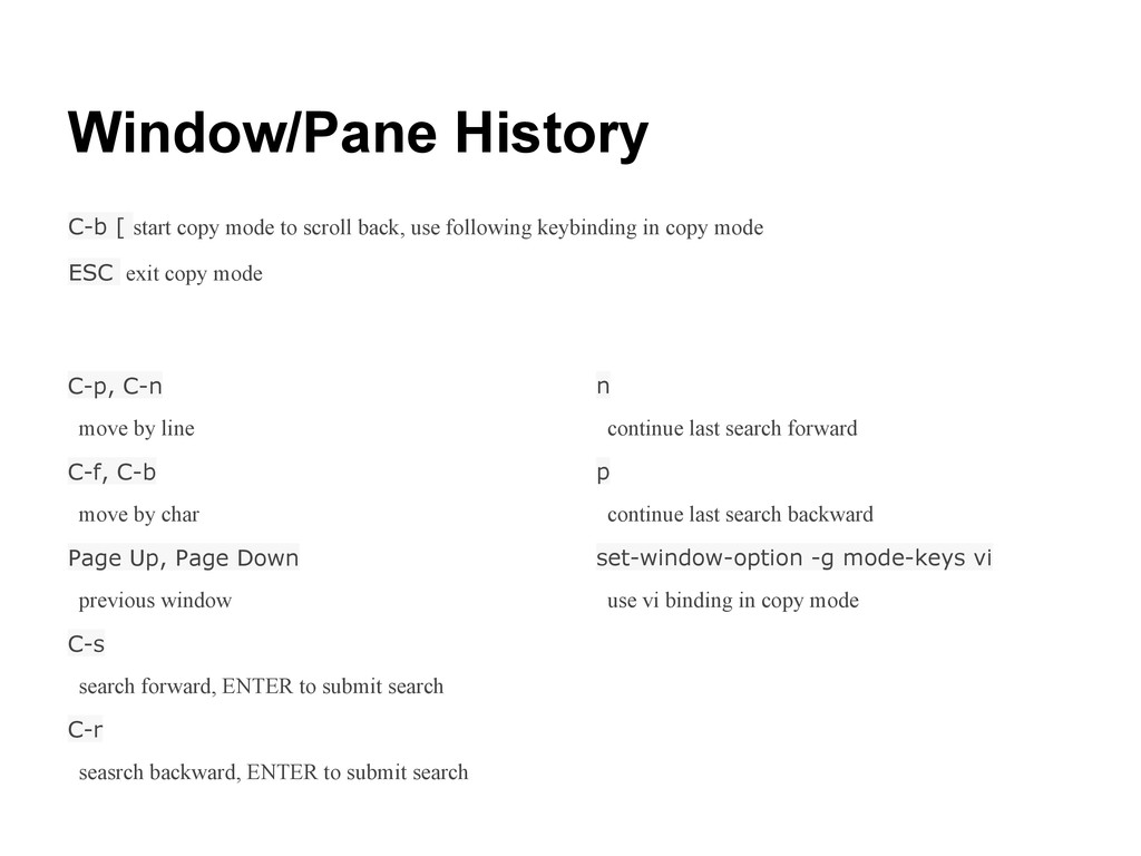 Window/Pane History C-p, C-n move by line C-f, ...