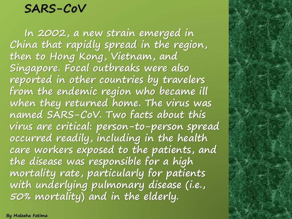 SARS-CoV In 2002, a new strain emerged in China...