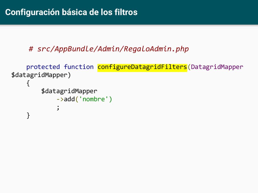 Configuración básica de los filtros # src/AppBu...