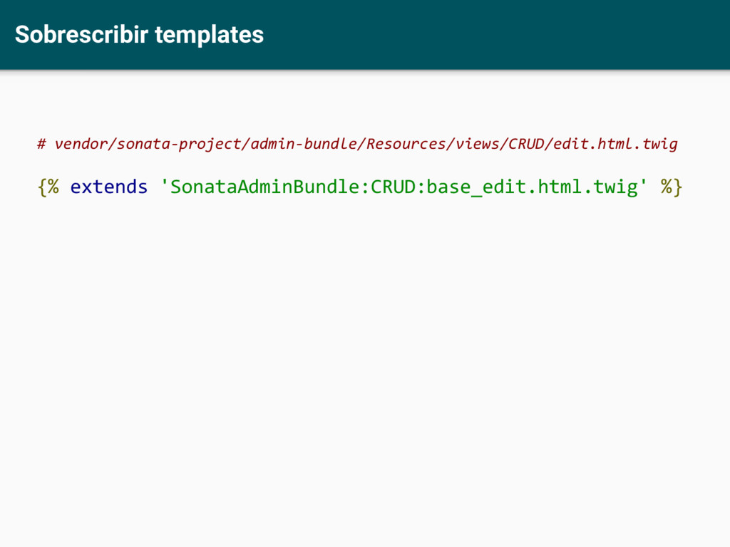 Sobrescribir templates # vendor/sonata-project/...