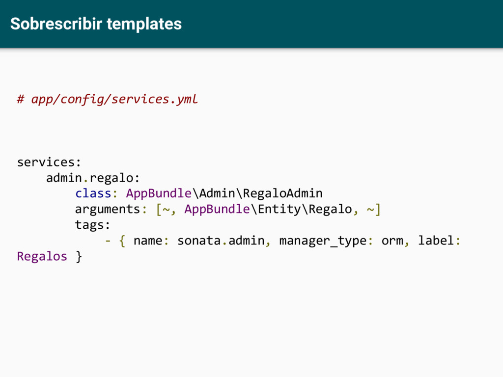 Sobrescribir templates # app/config/services.ym...