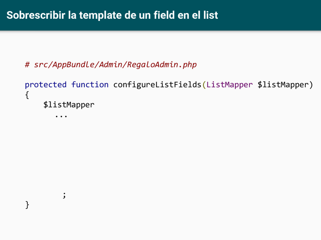 Sobrescribir la template de un field en el list...