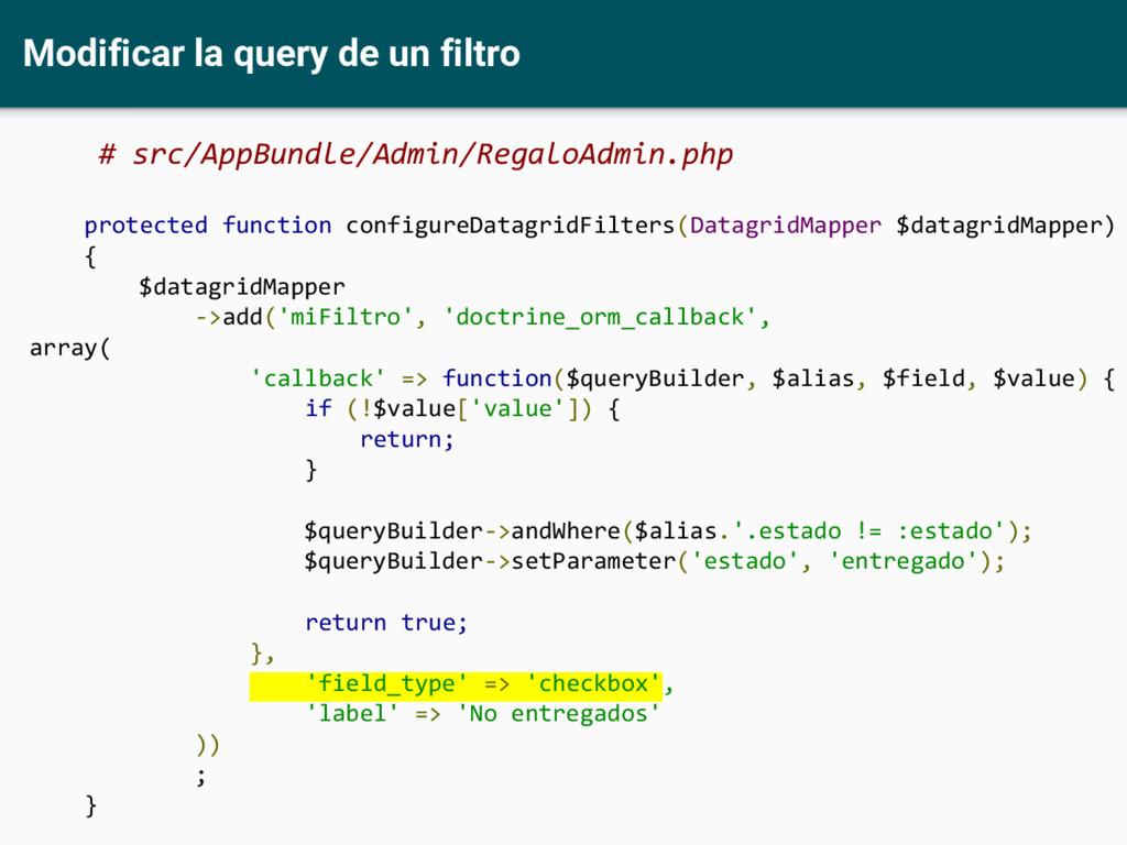 Modificar la query de un filtro # src/AppBundle...