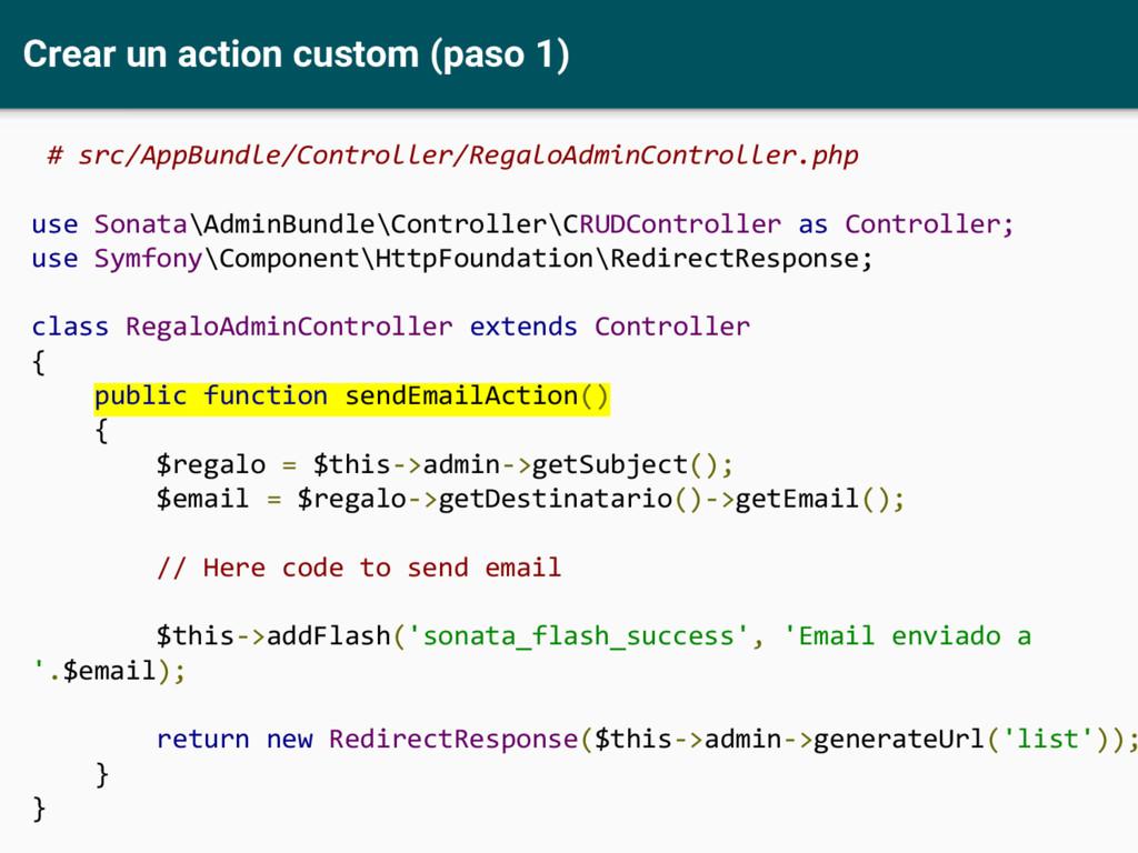 Crear un action custom (paso 1) # src/AppBundle...