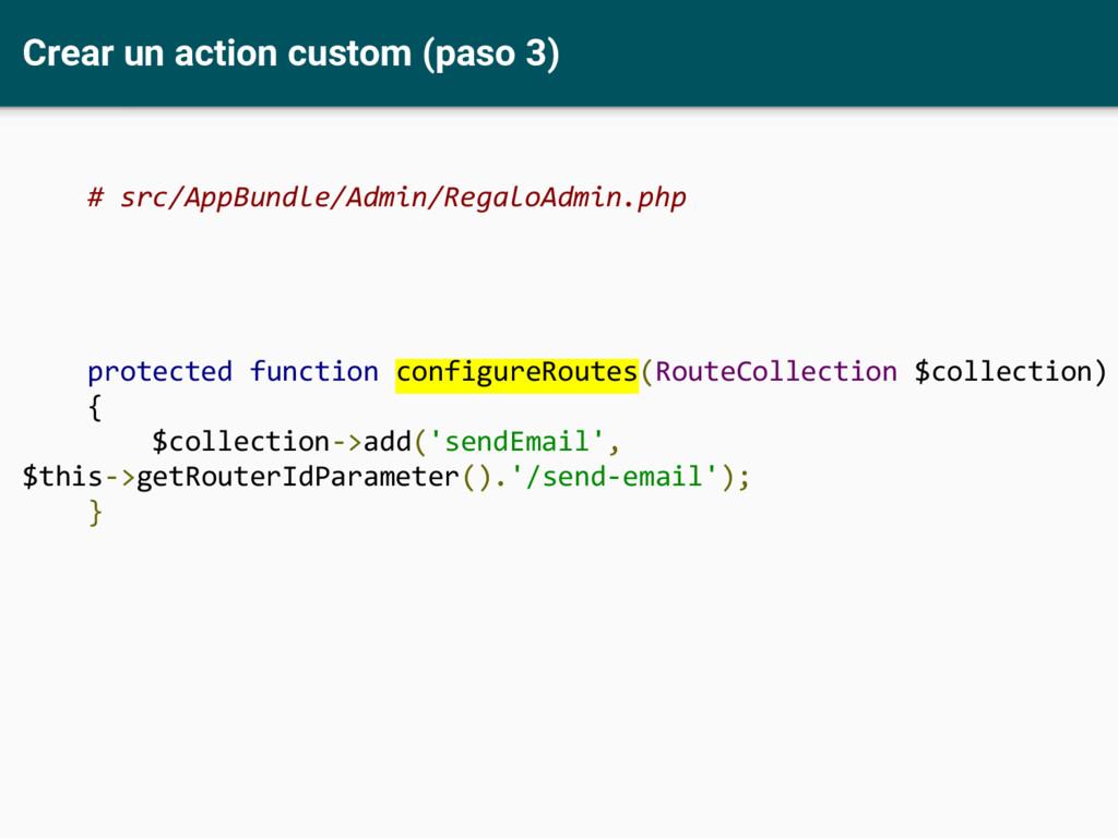 Crear un action custom (paso 3) # src/AppBundle...