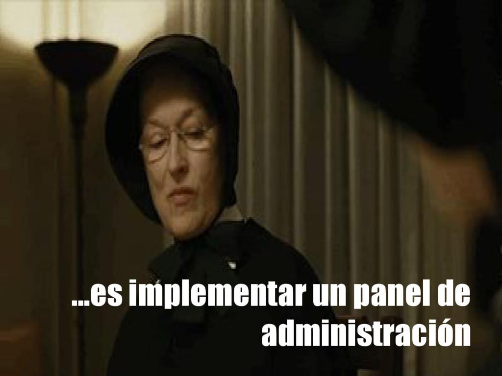 ...es implementar un panel de administración