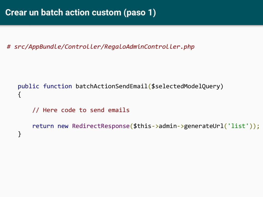 Crear un batch action custom (paso 1) # src/App...