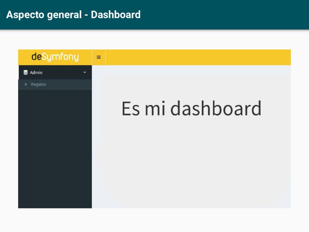 Aspecto general - Dashboard