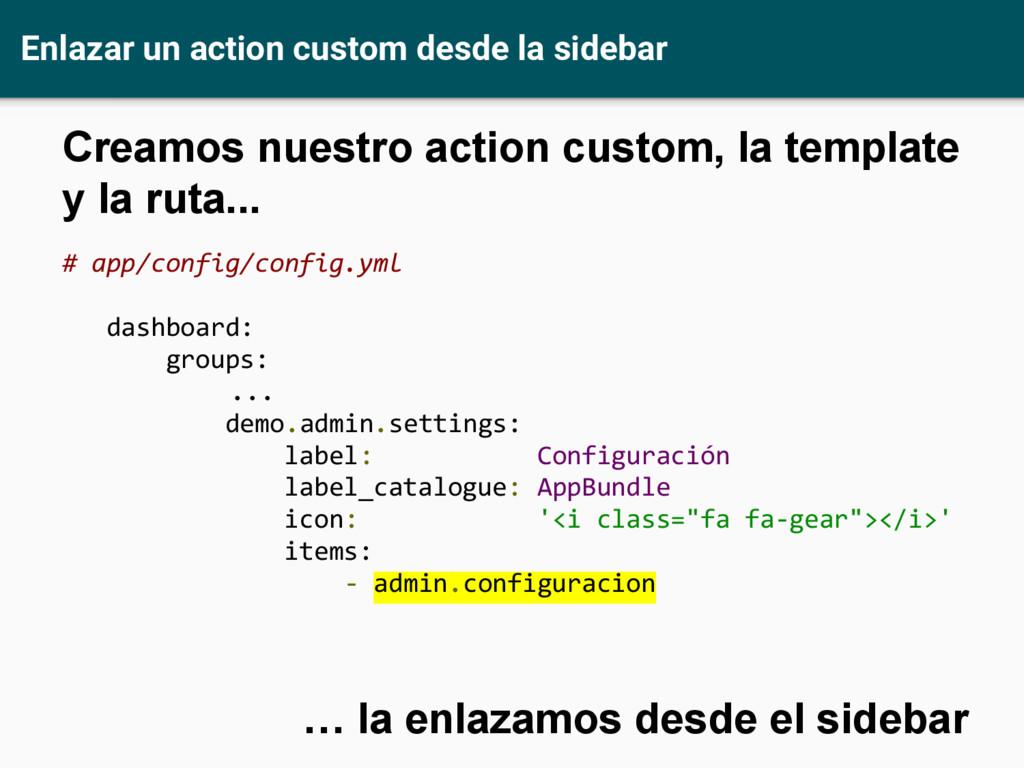 Enlazar un action custom desde la sidebar # app...