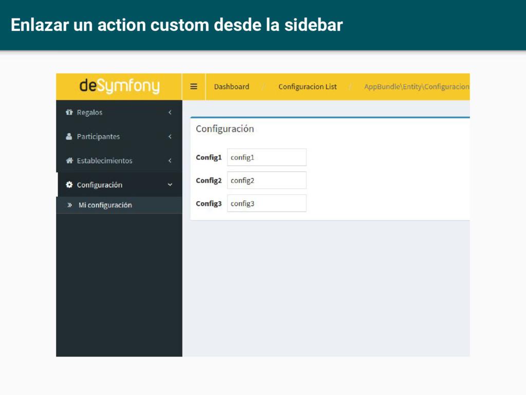 Enlazar un action custom desde la sidebar