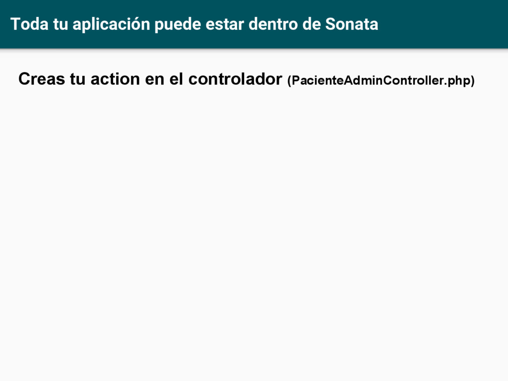 Toda tu aplicación puede estar dentro de Sonata...