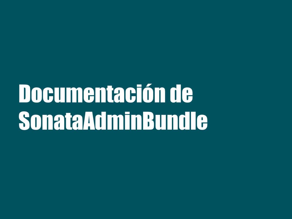 Documentación de SonataAdminBundle