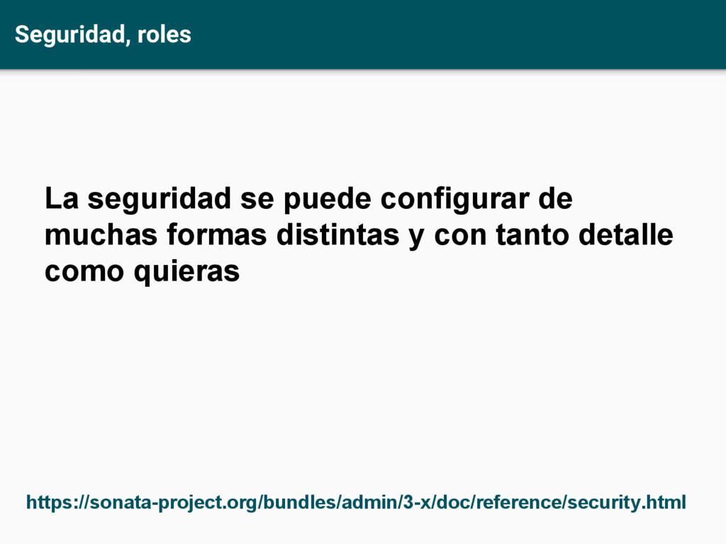 Seguridad, roles https://sonata-project.org/bun...