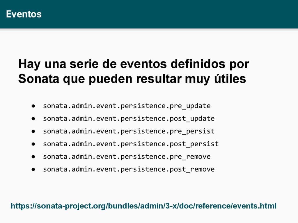 Eventos https://sonata-project.org/bundles/admi...