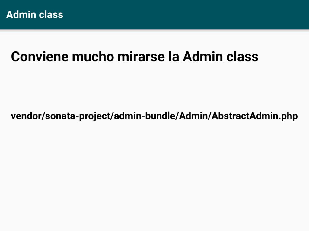 Admin class Conviene mucho mirarse la Admin cla...